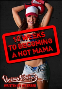 How to become a HOT MAMA in just 10 weeks!